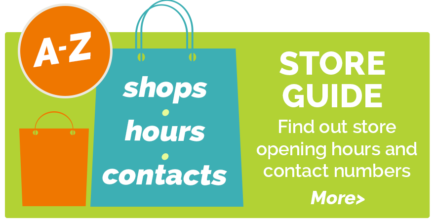 Store Guide - find out store opening times and contact details